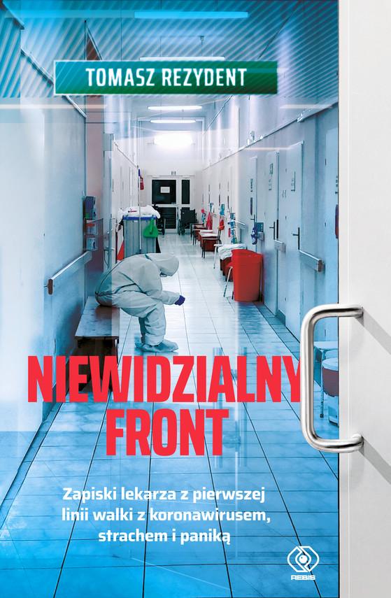 """Nowa książka """"Niewidzialny front"""" Tomasza Rezydenta o walce z koronawirusem"""